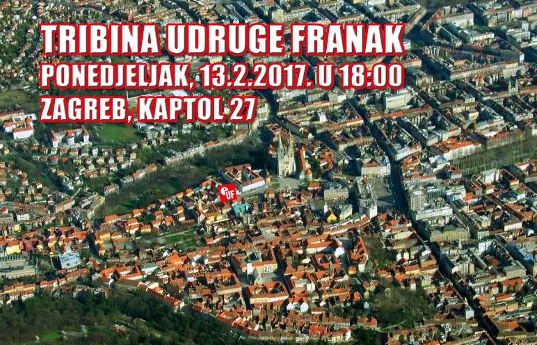 TRIBINA UDRUGE FRANAK – 13.02.2017. – 18:00 – KAPTOL 27 – ZAGREB