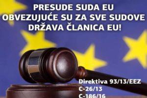 PRESUDE SUDA EU IZNIMNO SU ZNAČAJNE, JER SE RADI O PRESUDAMA KOJE SU OBVEZUJUĆE ZA SVE SUDOVE DRŽAVA ČLANICA EU!