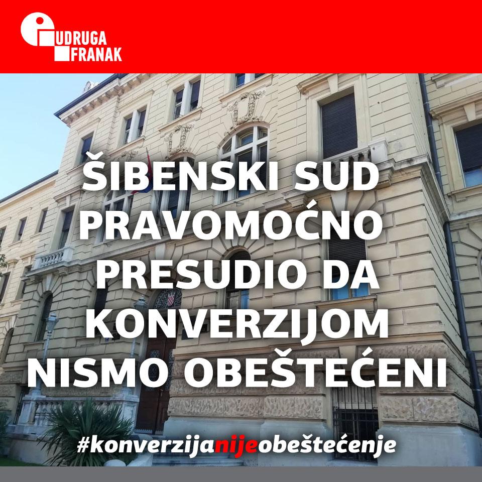 JOŠ JEDNA PRAVOMOĆNA PRESUDA – ŽUPANIJSKI SUD U ŠIBENIKU PRESUDIO DA KONVERZIJOM POTROŠAČI NISU OBEŠTEĆENI!