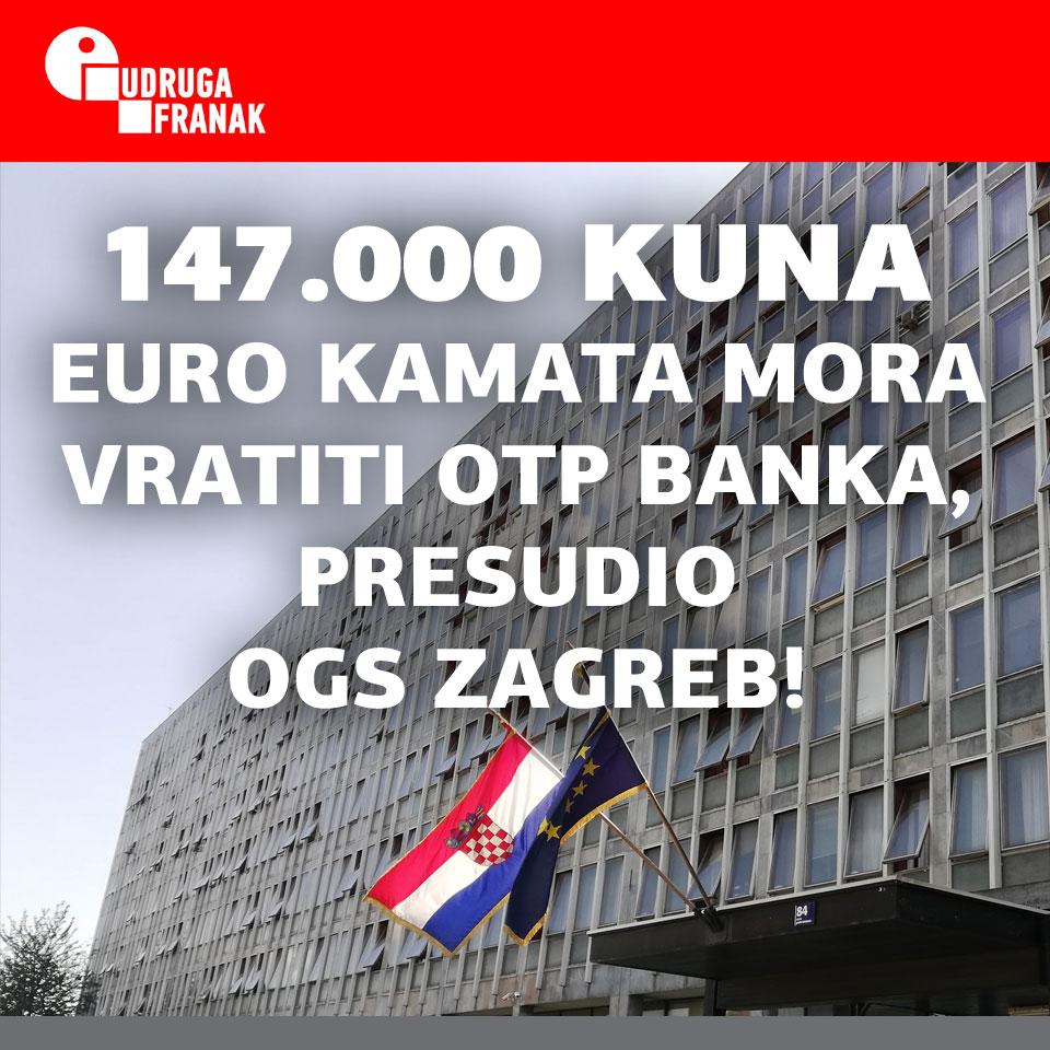 300.000 KUNA PREPLAĆENIH I ZATEZNIH KAMATA IZ EURO KREDITA MORA VRATITI OTP BANKA, PRESUDIO JE OPĆINSKI GRAĐANSKI SUD U ZAGREBU!