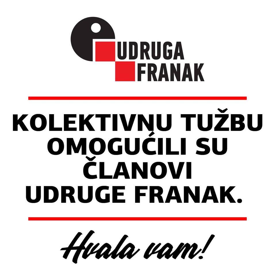KOLEKTIVNU TUŽBU U SLUČAJU FRANAK OMOGUĆILI SU ČLANOVI UDRUGE FRANAK!