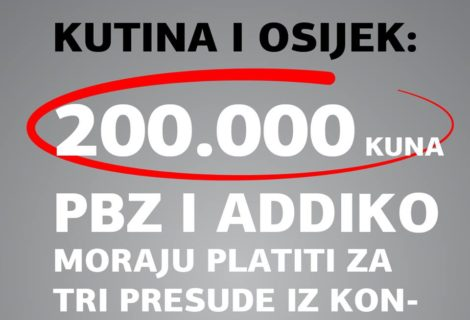 TRI PRESUDE TEŠKE 200.000 KUNA PREPLAĆENOG TEČAJA I KAMATE ZA KONVERTIRANE KREDITE DONESENE SU U KUTINI I OSIJEKU!