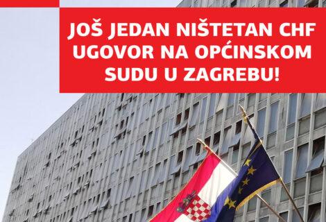 🔴 PONOVO JE DOSUĐEN NIŠTETAN CHF UGOVOR NA OPĆINSKOM SUDU U ZAGREBU!