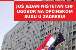 🔴 PONOVO JE DOSUĐEN NIŠTETAN CHF UGOVOR NA OPĆINSKOM SUDU U ZAGREBU! Prvostupanjskom presu