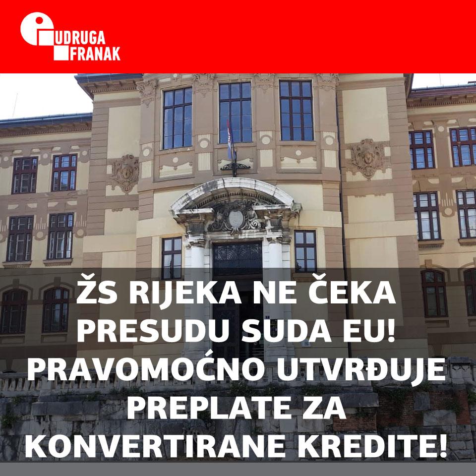 RIJEČKI ŽUPANIJSKI SUD I DALJE PRAVOMOĆNO POTVRĐUJE PRESUDE ZA KONVERTIRANE KREDITE!