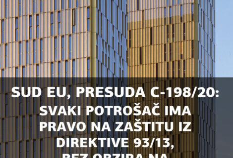 PRESUDOM C-198/20 SUD EU NEDVOJBENO JE UTVRDIO DA SVAKI POTROŠAČ IMA PRAVO NA ZAŠTITU IZ DIREKTIVE 93/13, BEZ OBZIRA NA NJEGOVA STRUČNA ZNANJA!